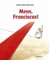BOEK - Mens, Franciscus!