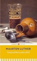 BOEK - Maarten Luther - Gesprekken aan tafel