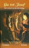 BOEK - Ga tot Jozef - Het verhaal van de stille heilige