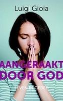 BOEK - Aangeraakt door God