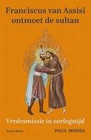 BOEK - Franciscus van Assisi ontmoet de sultan