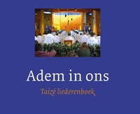 BOEK - Adem in ons - Taizé liederenboek