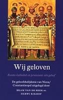 BOEK - Wij geloven - Geloofsbelijdenis Nicea/Constantinopel