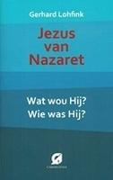 BOEK - Jezus van Nazaret - Wat wou Hij? Wie was Hij?
