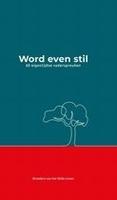 BOEK - Word even stil - 60 eigentijdse vaderspreuken