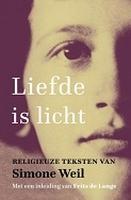 BOEK - Liefde is licht - reigieuze teksten van Simone Weil