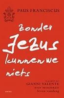 BOEK - Zonder Jezus kunnen we niets