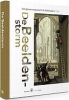 BOEK - De Beeldenstorm - 1566 oproer/opstand i/d Nederlanden