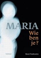 BOEK - Maria wie ben je?