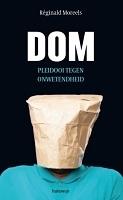 BOEK - Dom - Pleidooi tegen onwetendheid