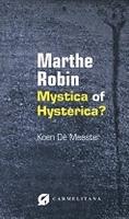 BOEK - Marthe Robin - Mystica of Hysterica?