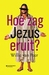 BOEK - Hoe zag Jezus eruit?